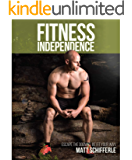 Fitness Independence: Escape the Dogma and Be Fit Your Way (The Red Delta Project Book 1)