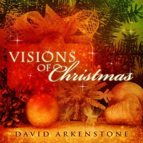 Visions Of Christmas - David Christmas Arkenstone Music