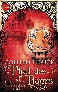 Pfad des Tigers - Eine unsterbliche Liebe: Kuss des Tigers 2: Roman