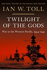 Twilight of the Gods: War in the Western Pacific, 1944-1945 (Vol. 3) Hardcover