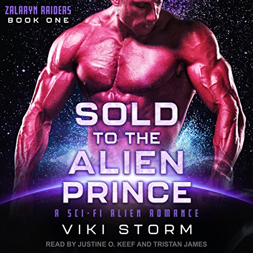 Sold to the Alien Prince: A Sci-Fi Alien Romance: Zalaryn Raiders Series, Book 1