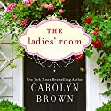 The Ladies' Room Hörbuch von Carolyn Brown Gesprochen von: Donna Postel