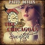 The Chicagoan Switch | Patty Devlin
