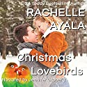 Christmas Lovebirds: Have a Hart, Book 1 Audiobook by Rachelle Ayala Narrated by Jennifer Groberg