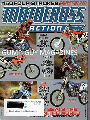 Motocross Action Magazine January 2004 450 FOUR-STROKES: THE SHOOTOUT TO END ALL DOUBTS! What It's Like To Ride The Champ's Bike CRF450