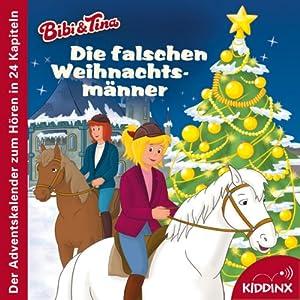 Die falschen Weihnachtsmänner: Der Adventskalender zum Hören (Bibi & Tina) Hörbuch