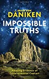 #3: Impossible Truths: Amazing Evidence of Extraterrestrial Contact