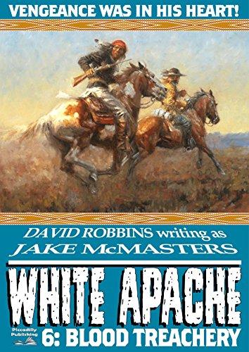 Blood Treachery (A White Apache Western Book 6)