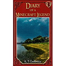 Diary of a Minecraft Legend: Book 13