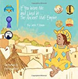 If You Were Me and Lived in...the Ancient Mali Empire: An Introduction to Civilizations Throughout Time (Volume 5)