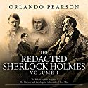 The Redacted Sherlock Holmes: Volume 1 Audiobook by Orlando Pearson Narrated by Steve White