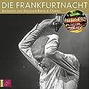 Die Frankfurtnacht: Panikherz - Das Live-Dokument Hörspiel von Benjamin von Stuckrad-Barre Gesprochen von: Benjamin von Stuckrad-Barre