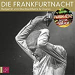 Die Frankfurtnacht: Panikherz - Das Live-Dokument   Benjamin von Stuckrad-Barre