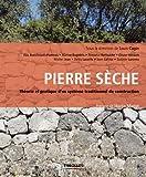 Pierre sèche: Théorie et pratique d'un système traditionnel de construction