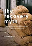 img - for The Recovery Myth: The Plans and Situated Realities of Post-Disaster Response book / textbook / text book