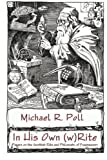 In His Own (w)Rite, Michael R. Poll, 1613421575