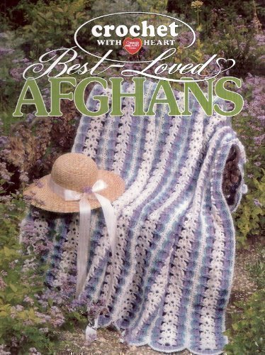 Afghan Patterns Crochet Free (Crochet With Heart: Best-Loved Afghans)