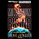 Millennium Rising Audiobook by Jane Jensen Narrated by Dick Hill