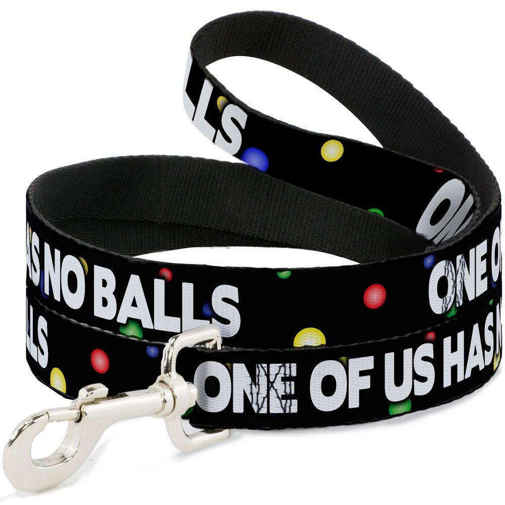 Buckle-Down DL-W31550-N Narrow 0.5  One of Us Has No Balls Black Multi color White Dog Leash, 4'
