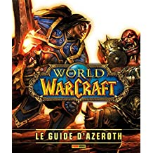 WORLD OF WARCRAFT : LE GUIDE D'AZEROTH N.É.