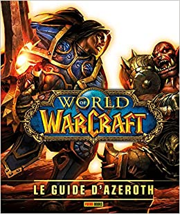 Amazon Fr World Of Warcraft Le Guide D Azeroth Ned