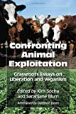 Confronting Animal Exploitation, Kim Socha, Sarahjane Blum, Afterword by pattrice jones, 0786465751