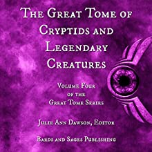 The Great Tome of Cryptids and Legendary Creatures: The Great Tome Series, Book 4   Livre audio Auteur(s) : Derek Muk, Taylor Harbin, Mark Charke, James Dorr, Sarina Dorie, Vonnie Winslow Crist Narrateur(s) : CB Droege