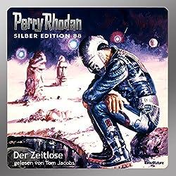 Der Zeitlose (Perry Rhodan Silber Edition 88)
