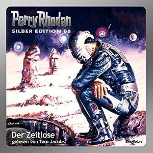 Der Zeitlose (Perry Rhodan Silber Edition 88) Hörbuch