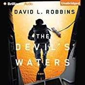 The Devil's Waters: A USAF Pararescue Thriller, Book 1 | David L. Robbins