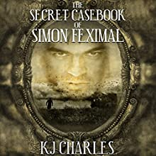The Secret Casebook of Simon Feximal Audiobook by K. J. Charles Narrated by Gary Furlong