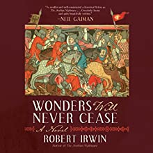 Wonders Will Never Cease: A Novel Audiobook by Robert Irwin Narrated by James Langton