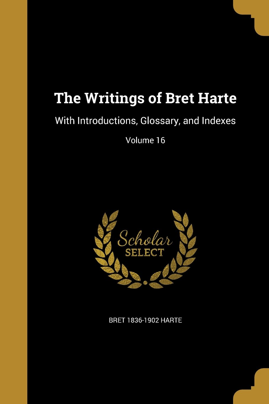 Download The Writings of Bret Harte: With Introductions, Glossary, and Indexes; Volume 16 ebook