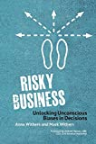img - for Risky Business: Unlocking Unconscious Biases in Decisions book / textbook / text book