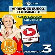 Aprender Sueco - Fácil de Leer - Fácil de Escuchar - Texto Paralelo: Curso en Audio, No.3 [Learn Swedish - Easy Reader - Easy Audio - Parallel Text: Audio Course No. 3]: Lectura Fácil en Sueco |  Polyglot Planet