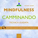 Mindfulness camminando [Mindfulness Walking]: Tecnica guidata [Guided Skills] | Michael Doody