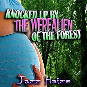 Knocked Up by the Werealien of the Forest Audiobook