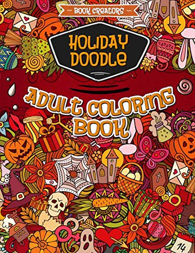 Holiday Doodle Adult Coloring Book: 35 High Quality Designs about Christmas, Halloween, Easter and Valentine + 5 Extra Pages (Animal Mandala, Paisley, Dessert Doodle etc.) ()