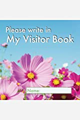 Please write in My Visitor Book: Floral cover | Guest record and log for seniors in nursing homes, eldercare situations, and for anyone who struggles to remember visit details! Paperback
