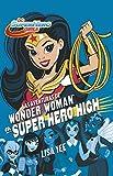 Las aventuras de Wonder Woman en Super Hero High / Wonder Woman at Super Hero Hi gh (DC Super Hero Girls) (Spanish Edition)
