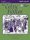 The Celtic Fiddler (Neuausgabe): Violin Edition. Violine (2 Violinen), Gitarre ad lib.. Ausgabe mit CD. (Fiddler Collection)