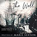 The Well Audiobook by Marie Sexton Narrated by John Solo
