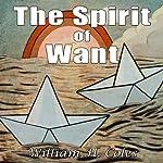 The Spirit of Want | William H. Coles