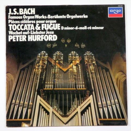 J. S. Bach: Famous Organ Works ~ Beruhmte Orgelwerke / Pieces Celebres Pour Orgur / Toccata & Fugue D Minor / Wachet Auf Liebster Jesu / Peter Huford
