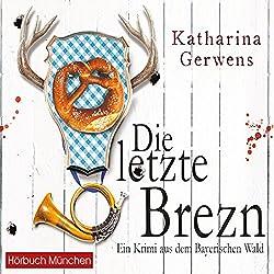 Die letzte Brezn (Bayerischer-Wald-Krimis 1)