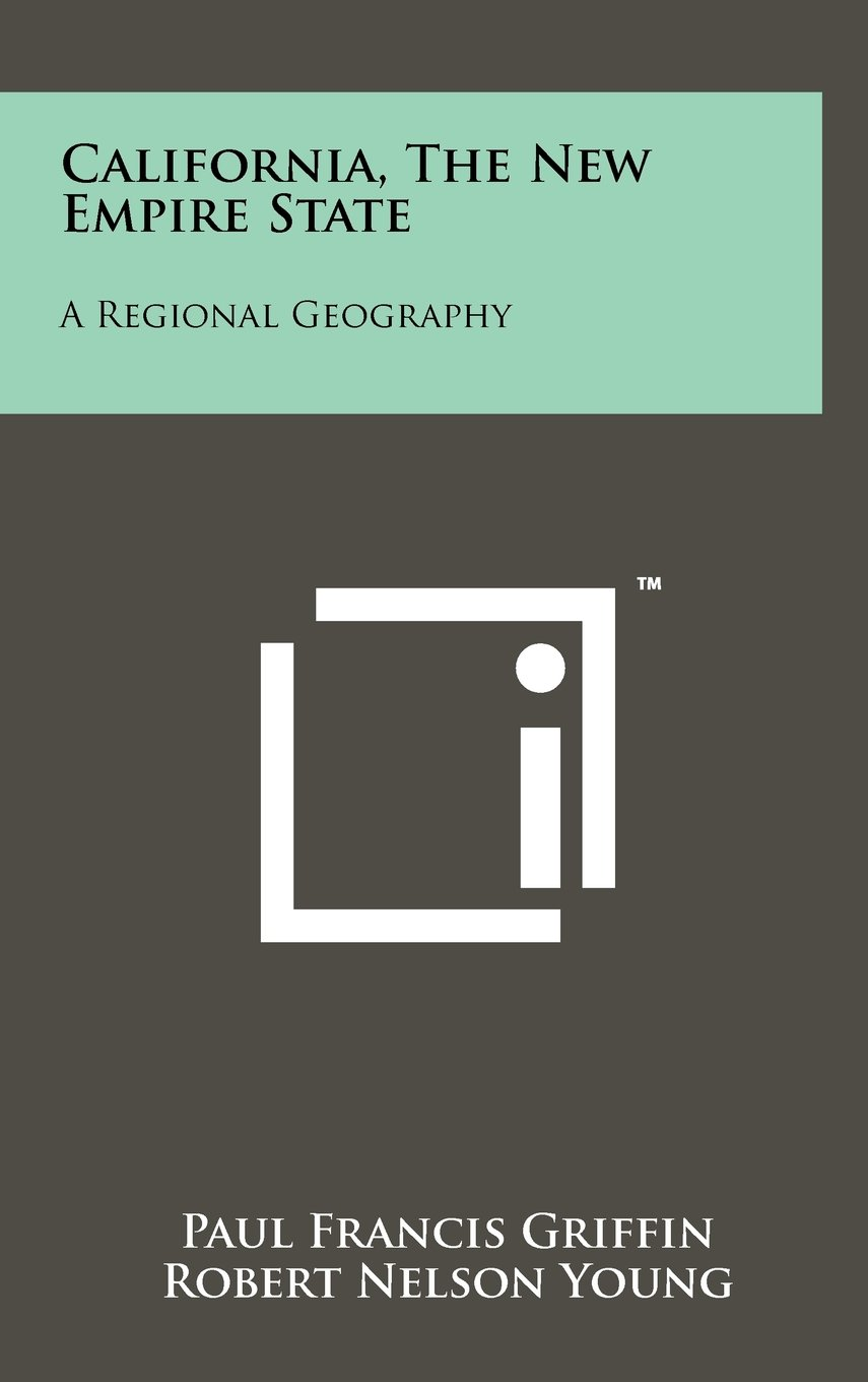 Download California, the New Empire State: A Regional Geography ebook