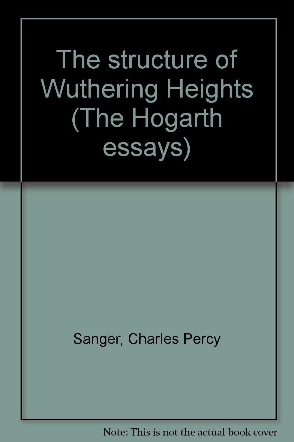 the structure of wuthering heights the hogarth essays charles percy sanger amazoncom books