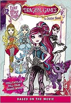 Ever After High: Dragon Games: The Junior Novel: Stacia Deutsch ...