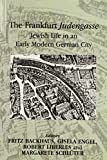 img - for The Frankfurt Judengasse: Jewish Life in an Early Modern German City book / textbook / text book