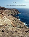 The Selvagens, Forgotten Atlantic Islands, Alex Ritsema, 1446189686